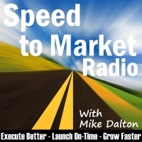 Speed-to-Market Radio Podcast